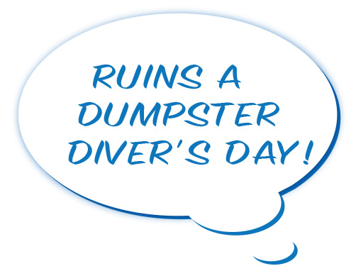 Ruins a Sumpster Diver's Day